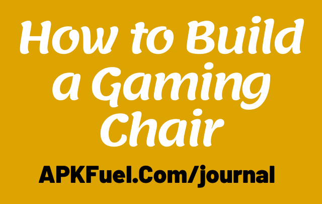 How to Build a Gaming Chair