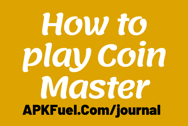 How to play Coin Master