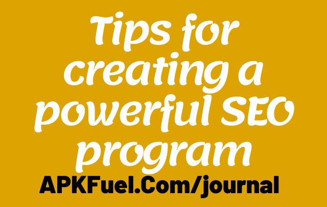 Tips for creating a powerful SEO program