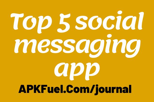 Top 5 social messaging app